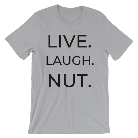 """LIVE LAUGH NUT"" Short-Sleeve T-Shirt"