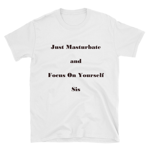 """Masturbate and Focus"" Short-Sleeve Unisex T-Shirt"