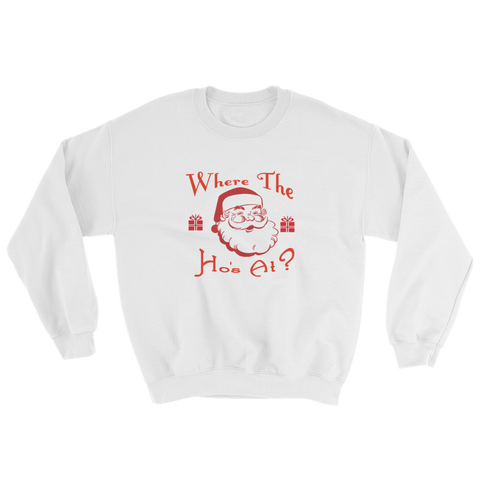 """Where The Ho's At"" Sweatshirt"