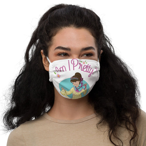 Am I Pretty? Premium face mask