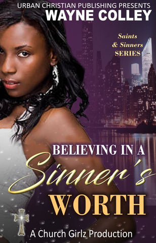 Picture of the book, Believing in a Sinner's, Worth by Wayne Colley