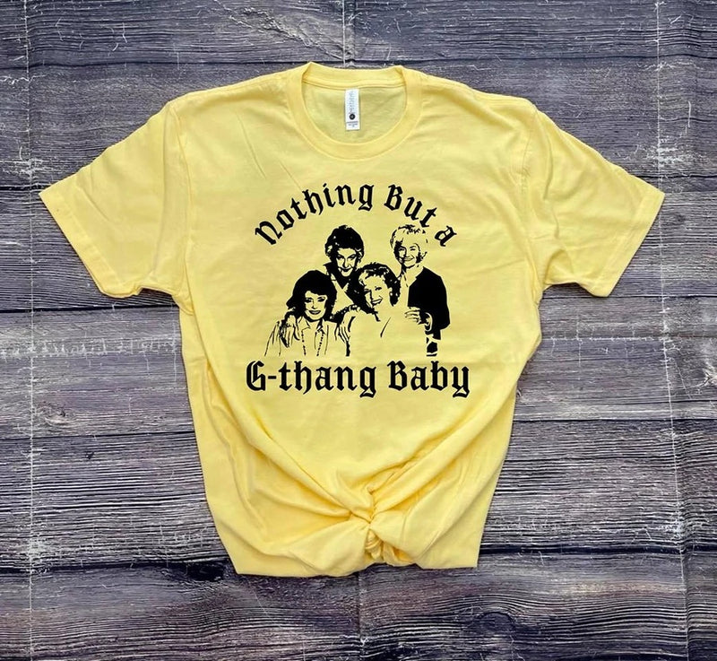 Nothing But A G-Thang Baby Tee (Pre-Order)