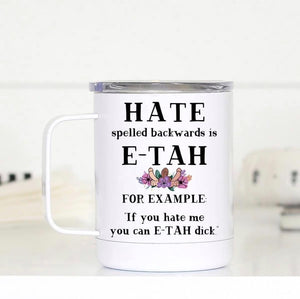 Hate Spelled Backwards Mug