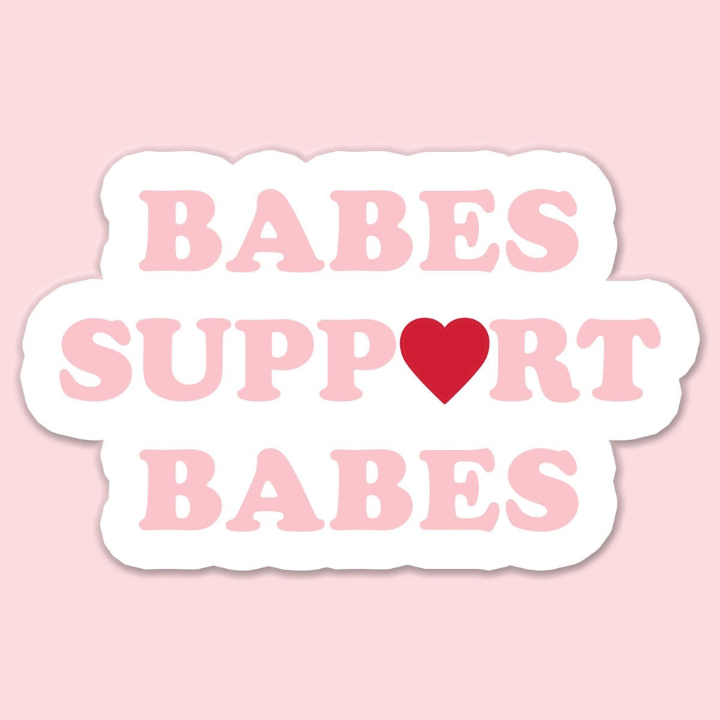 Babes Support Babes Sticker Decal