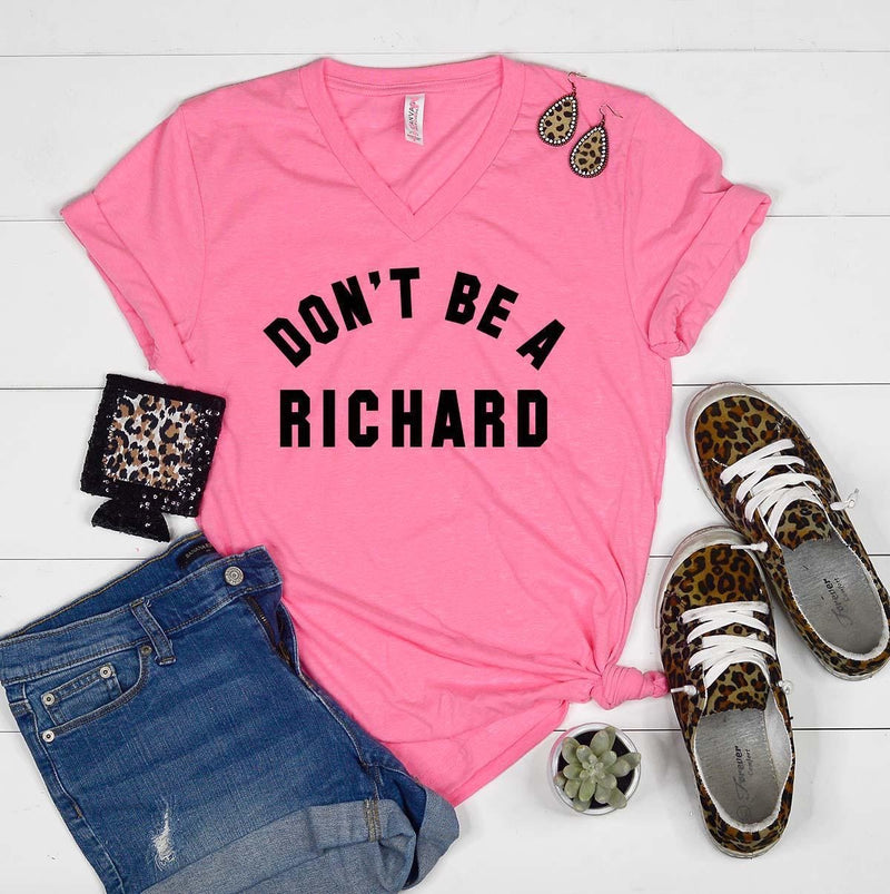 Don't Be A Richard (Neon Pink)