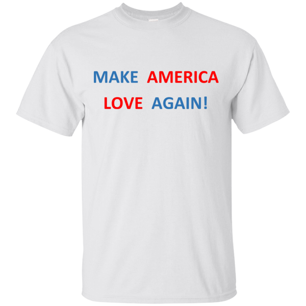 Make America Love Again T-Shirt!