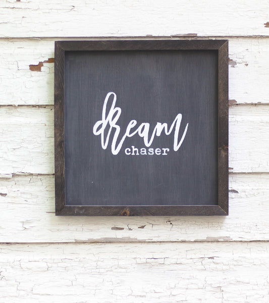Dream Chaser wood sign