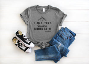 Climb That Goddamn Mountain Jack Kerouac ladies' short sleeve t-shirt
