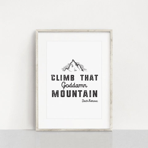 Climb That Goddamn Mountain Art Print