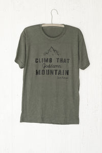 Climb That Goddamn Mountain Jack Kerouac Quote Short sleeve t-shirt