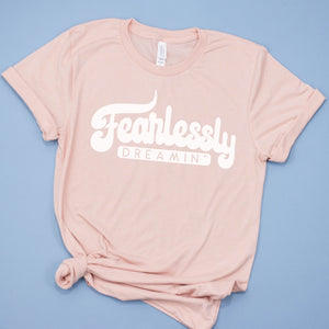 Fearlessly Dreamin' T-Shirt