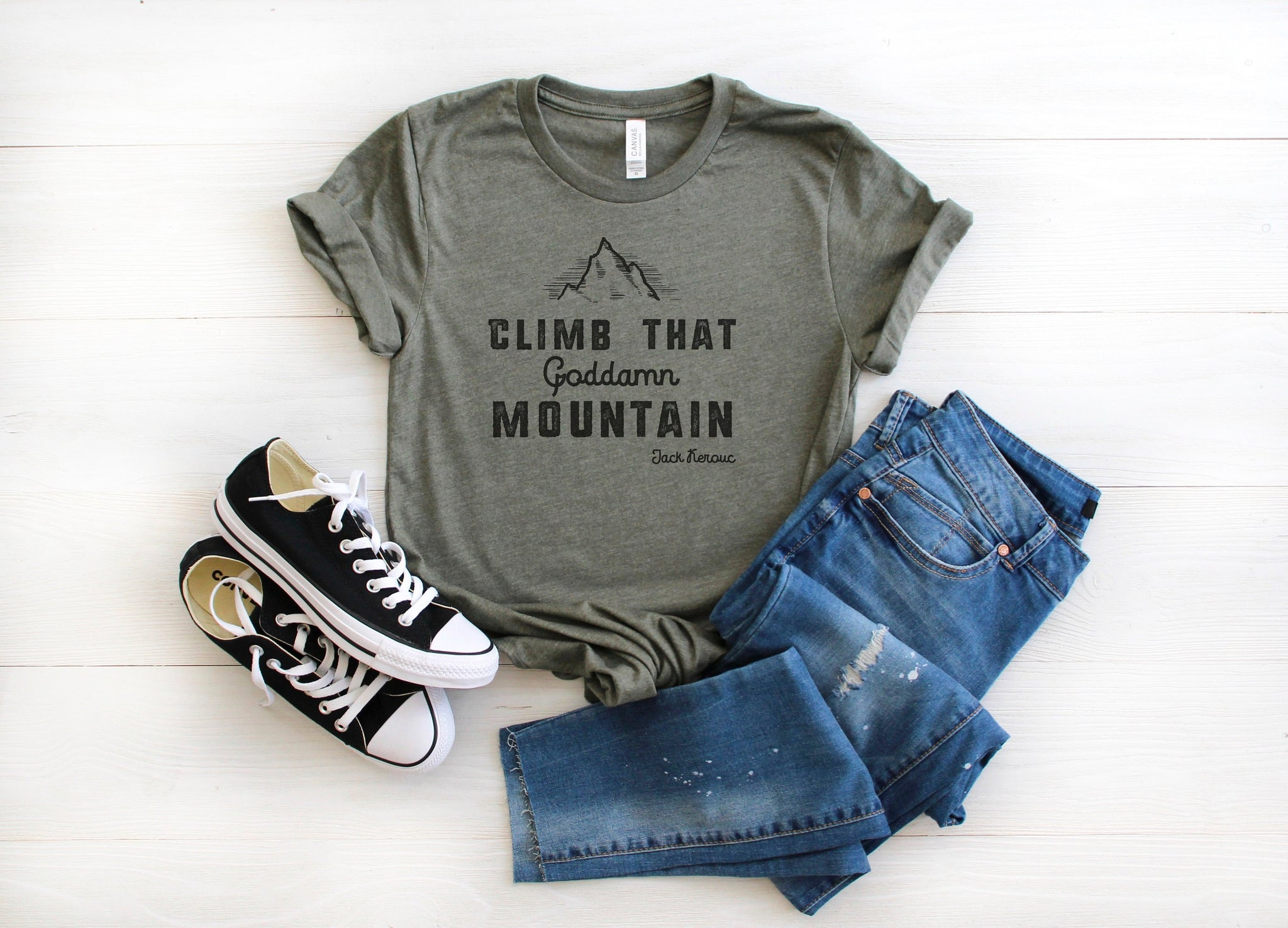 Climb That Goddamn Mountain -  Unisex T-Shirt - Women's Motivational Tshirt - Quote Shirt