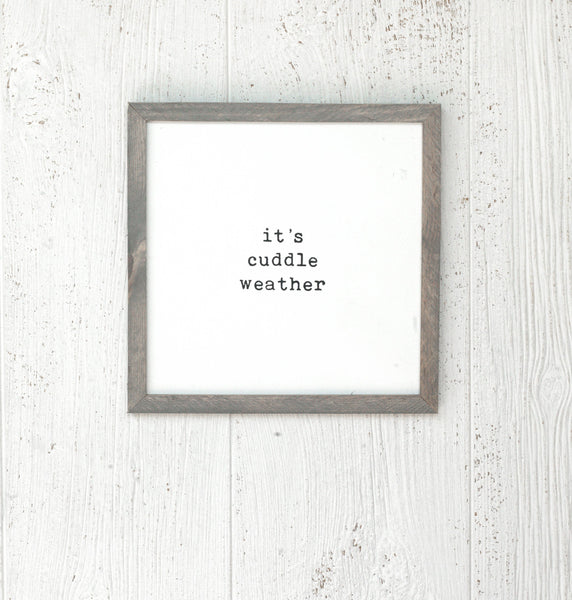 It's Cuddle Weather Wooden Sign