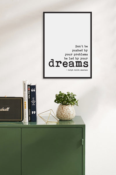 Ralph Waldo Emerson Be Led By Your Dreams Typography Art Print