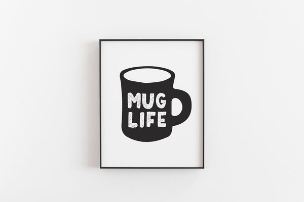 Mug Life Coffee Cup Art Print