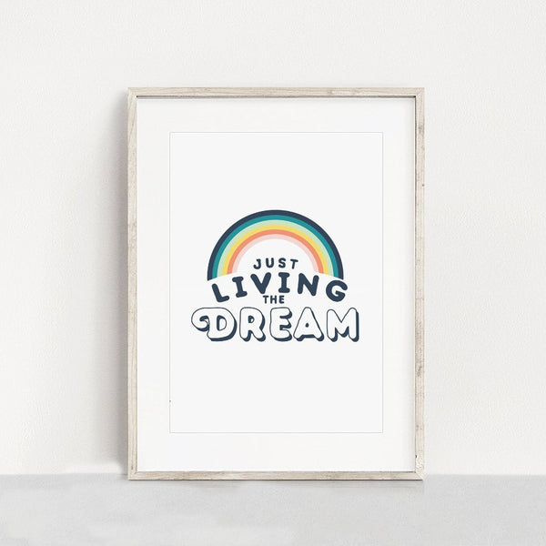 Just Living the Dream Art Print