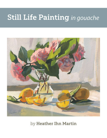 PDF E-Book - Still Life Painting in Gouache - Mini book by Heather Ihn Martin