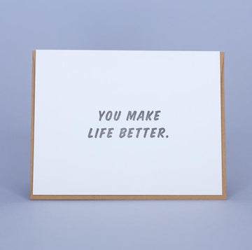 YOU MAKE LIFE BETTER