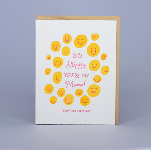 HAPPY YOU'RE MY MAMA CARD