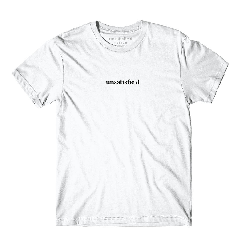 Unsatisfied White Tee