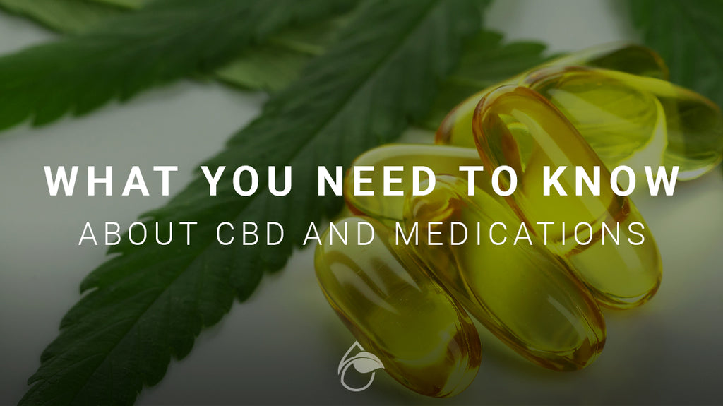 What You Need to Know About CBD and Medications