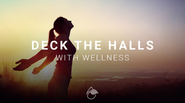 Deck the Halls with Wellness