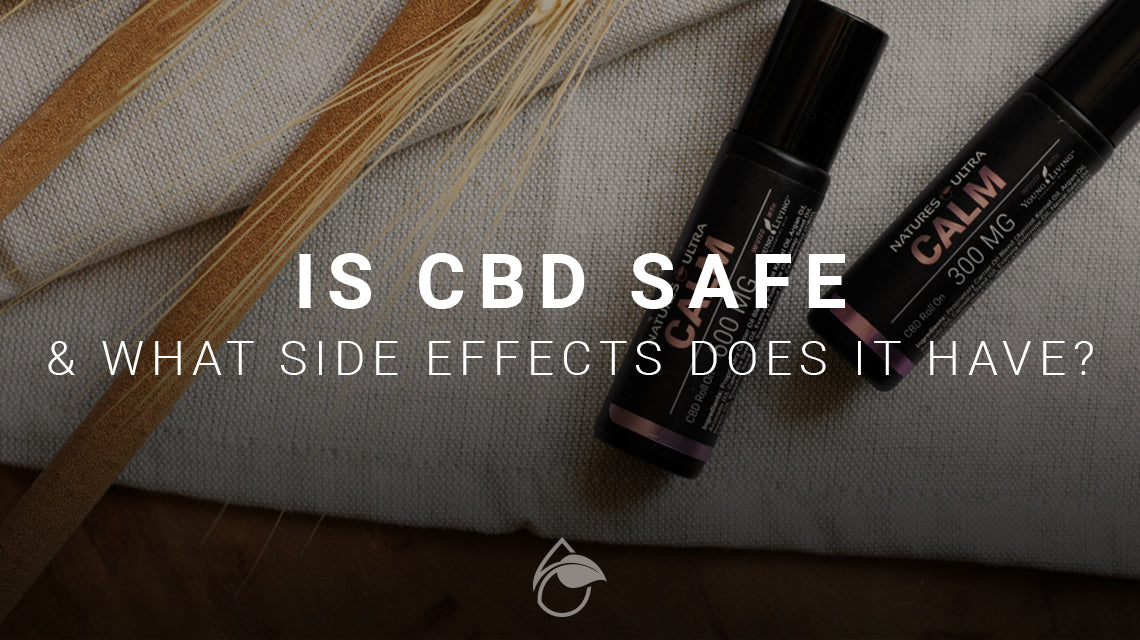 Is CBD Safe and What Side Effects Does It Have?