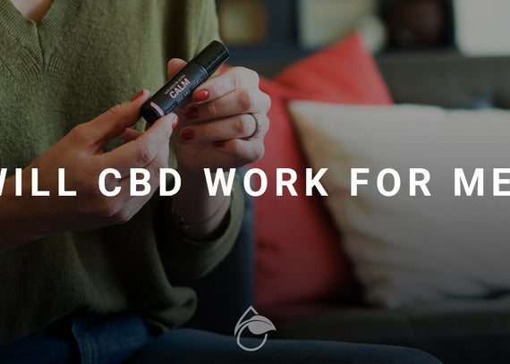 Will CBD Work for Me?