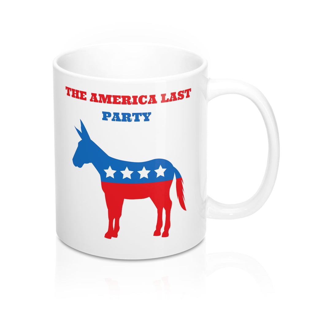 The America Last (Democrat Party) - Mug 11oz