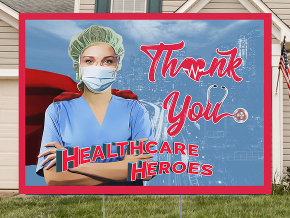 Thank You Healthcare Heroes Lawn Sign. 18