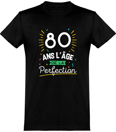 T shirt homme 80 ans la perfection