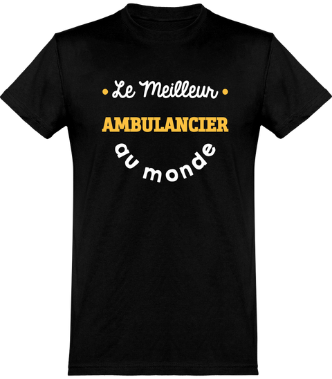 T shirt homme le meilleur ambulancier