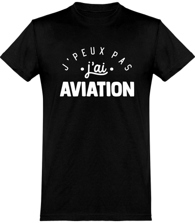 T shirt homme j'peux pas j'ai aviation
