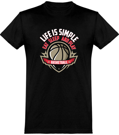 Life is simple basket t-shirt humour basketball cadeau, tee shirt 100% coton.
