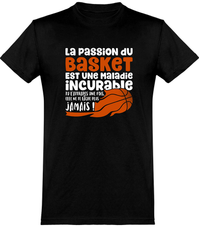La passion du basket t-shirt humour basketball cadeau, tee shirt 100% coton.