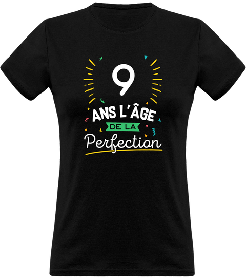 T shirt femme 9 ans la perfection