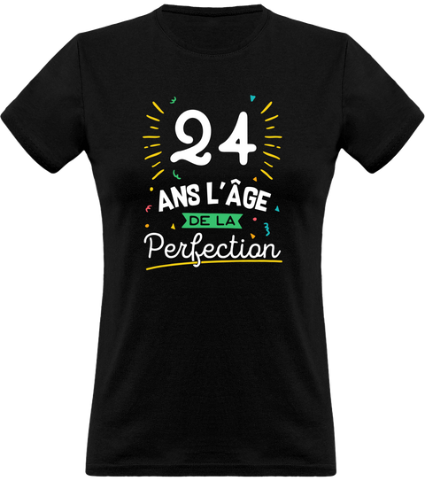 T shirt femme 24 ans la perfection