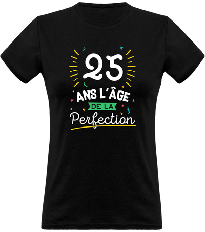 T shirt femme 25 ans la perfection