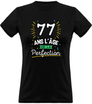 T shirt femme 77 ans la perfection
