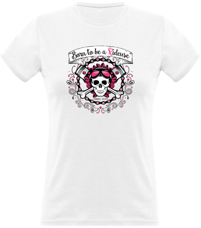 T shirt femme born to be a rideuse