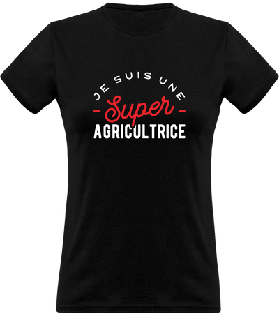 T shirt femme une super agricultrice