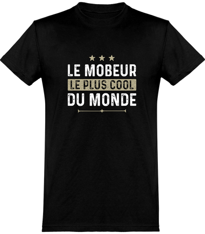 T shirt homme le mobeur le plus cool