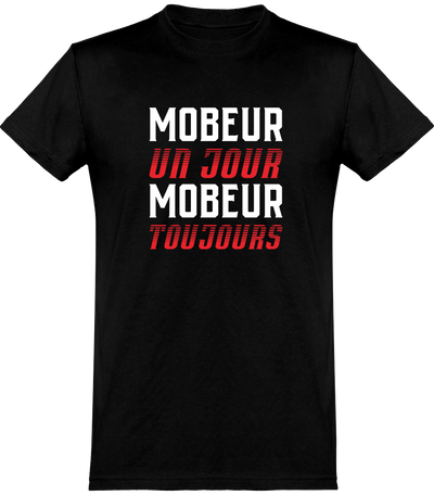 T shirt homme mobeur toujours