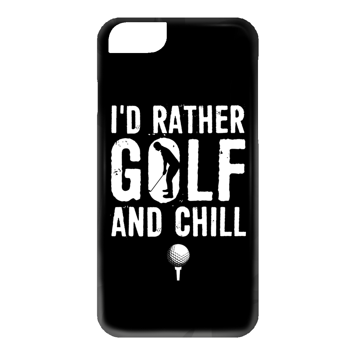 I'd Rather Golf and Chill Phone Cases