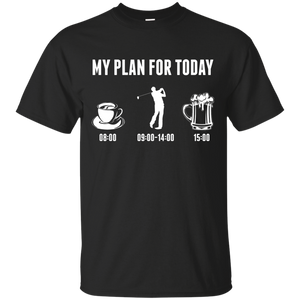 My Plan For Today T-Shirt
