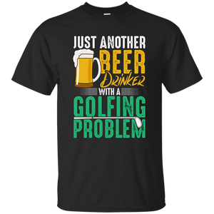 Beer Drinker Golfing Problem T-Shirt