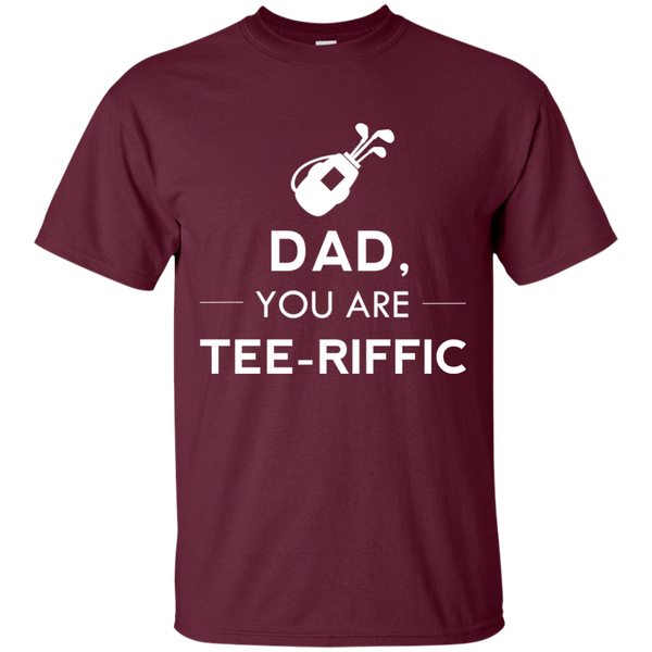 Dad, You're Tee-Riffic T-Shirt