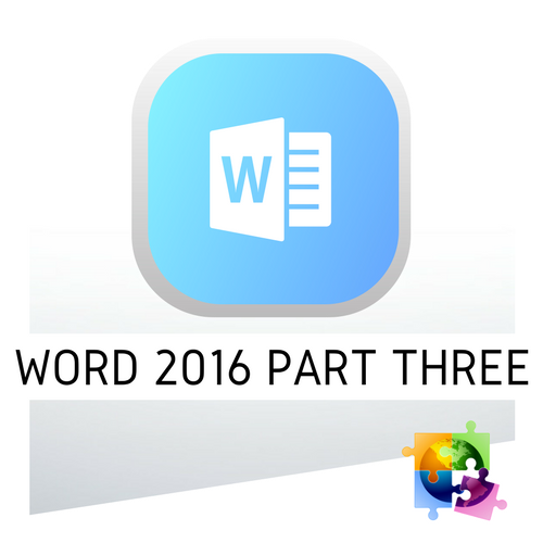 Microsoft Word 2016 Part Three