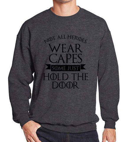 Hoody Print NOT ALL HEROES WEAR CAPES,SOME JUST HOLD THE DOOR Tee