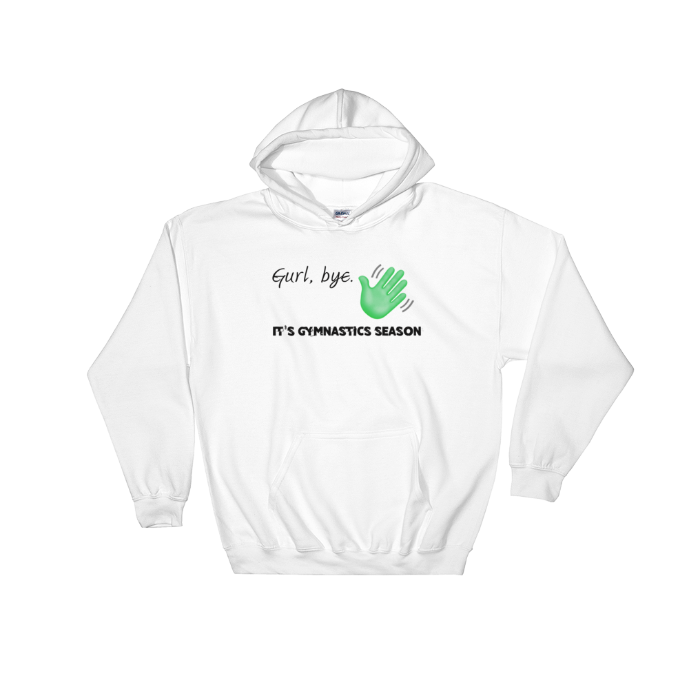Bye Gymnastics Hooded Sweatshirt